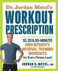 Dr. Jordan Metzl's Workout Prescription by Jordan Metzl (Paperback, 2016)