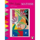 The little Matisse: Discover art as you read, draw and play by Catherine de Duve (Paperback, 2014)