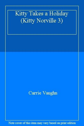 1 of 1 - Kitty Takes a Holiday (Kitty Norville 3) By Carrie Vaughn