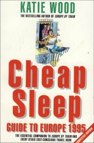 Cheap Sleep Guide to Europe '95,Katie Wood