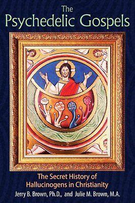 The Psychedelic Gospels The Secret History of Hallucinogens in ... 9781620555026