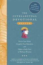 The Intellectual Devotional Health : Revive Your Mind, Complete Your Education, and Digest a Daily Dose of Wellness Wisdom by David S. Kidder, Bruce K. Young and Noah D. Oppenheim (2009, Hardcover)