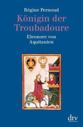 Königin der Troubadoure Eleonore von Aquitanien ~ Régine Pernoud - Ungelesen P2