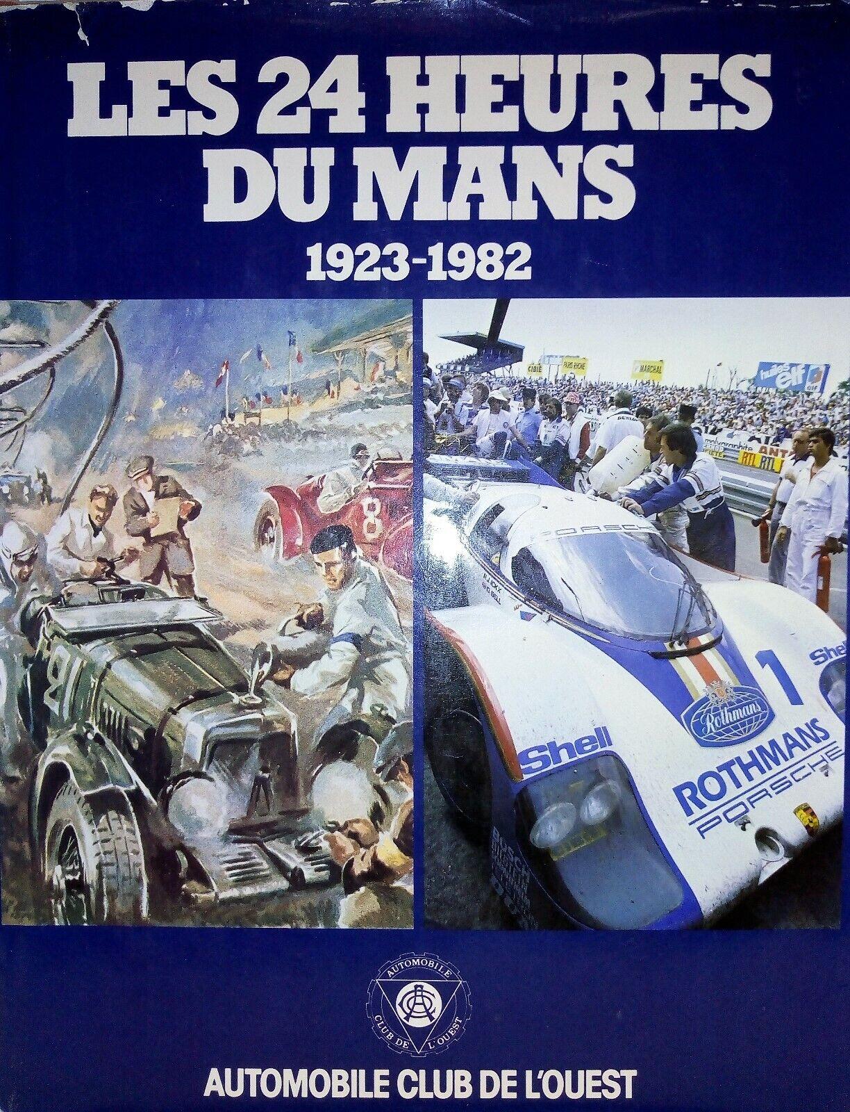Les 24 heures du Mans 1923 - 1982