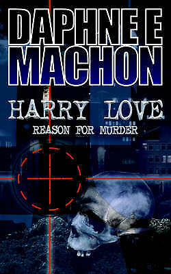 1 of 1 - NEW Harry Love: Reason for Murder by Daphne E Machon