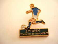 PINS FOOTBALL JEAN PIERRE PAPIN CHAMPION DE FRANCE 1992 FOOT wxc 31