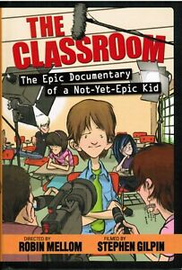 The-Classroom-The-Epic-Documentary-of-a-Not-Yet-Epic-Kid-by-Robin-Mellom-Book-1