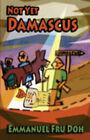 Not Yet Damascus by Emmanuel Fru Doh (Paperback, 2007)