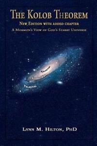 Kolob-Theorem-A-Mormon-039-s-View-of-God-039-s-Starry-Universe-Paperback-by-Hilton