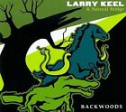 Backwoods [Digipak] by Natural Bridge/Larry Keel & Natural Bridge/Larry Keel (CD, 2009, Home Grown Music)
