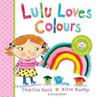 Lulu Loves Colours von Camilla Reid (2014, Gebundene Ausgabe)