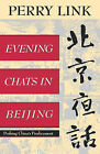 Evening Chats in Beijing: Probing China's Predicament by E. Perry Link (Paperback, 1994)