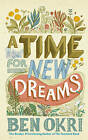 A Time for New Dreams by Ben Okri (Paperback, 2011)