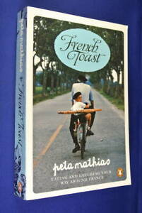 FRENCH-TOAST-Peta-Mathias-EATING-AND-LAUGHING-YOUR-WAY-AROUND-FRANCE-Book-Travel