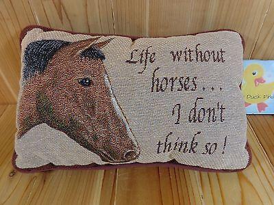 """12.5/"""" X 8.5/"""" HORSE PILLOW THROW PILLOWS /""""LIFE WITHOUT HORSES/"""" PILLOW"""