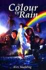 The Colour of Rain by Alex Skalding (Paperback, 2002)