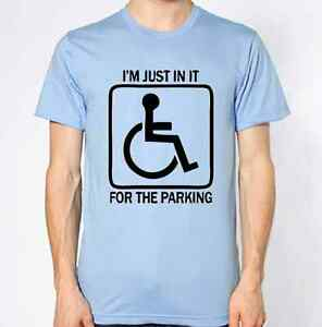 a1ed0392 Image is loading Disabled-T-Shirt-Funny-Wheelchair-Quote-Parking-Hilarious-