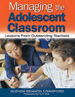 Managing the Adolescent Classroom: Lessons from Outstanding Teachers by Glenda Beamon Crawford (Paperback, 2004)