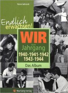 Endlich-erwachsen-Wir-vom-Jahrgang-1940-1941-1942-1943-1944-Das-Album