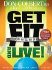 Get Fit and Live!: The Simple Fitness Program That Can Help You Lose Weight, Build Muscle, and Live Longer by Kyle Colbert, MD Don Colbert (Paperback / softback, 2010)