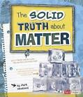 The Solid Truth about Matter by Mark Weakland (Paperback / softback, 2012)