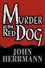 Murder at the Red Dog by John Herrmann (Paperback / softback, 2003)
