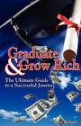 Graduate and Grow Rich by David E Bedard (Paperback / softback, 2008)