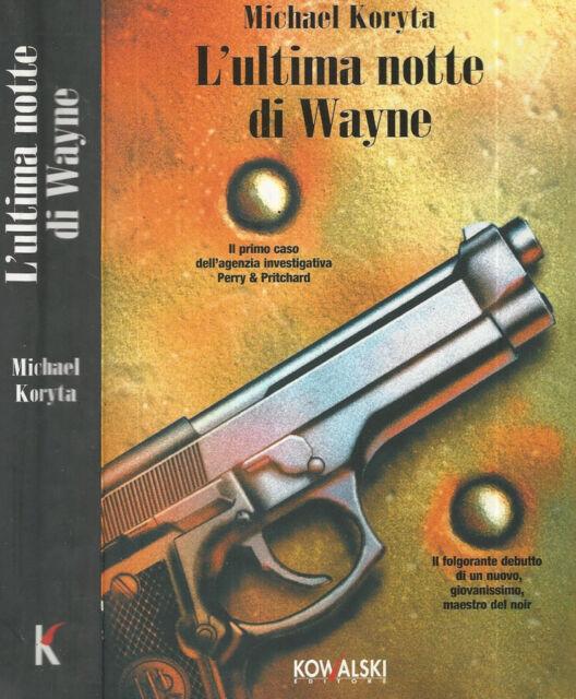 L'ultima notte di Wayne. . Michael Koryta. 2006. .
