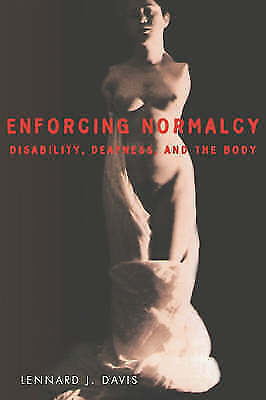 1 of 1 - Enforcing Normalcy: Disability, Deafness, and the Body-ExLibrary