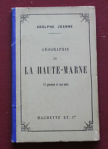 1887-Geographie-Haute-Marne-Joanne-12-gravures-1-carte-couleur-Hachette