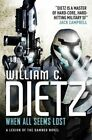 When All Seems Lost:  Legion of the Damned 7 by William C. Dietz (Paperback, 2015)