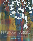 Fusing Fabric: Creative Cutting, Bonding and Mark-making with the Soldering Iron by Margaret Beal (Paperback, 2007)