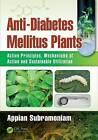 Anti-Diabetes Mellitus Plants: Active Principles, Mechanisms of Action and Sustainable Utilization by Appian Subramoniam (Hardback, 2016)