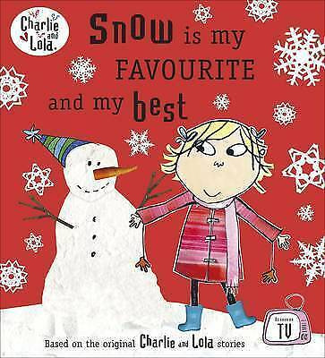 1 of 1 - Charlie and Lola: Snow is My Favourite and My Best-ExLibrary