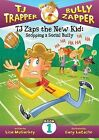 TJ Zaps the New Kid: Stopping a Social Bully by Lisa Mullarkey (Hardback, 2012)