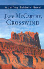 Jake McCarthy, Crosswind by Jeffrey Baldwin (Paperback / softback, 2001)