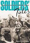 Soldiers' Tales: A Collection of True Stories from Aussie Soldiers by Denny Neave (Paperback, 2008)