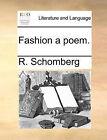 Fashion a Poem. by R Schomberg (Paperback / softback, 2010)