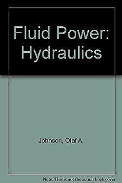Fluid Power for Industrial Use : Hydraulics Library Binding Olaf A. Johnson