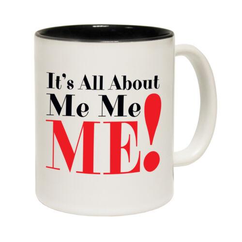 Joke birthday gift Pun NOVELTY MUG Its All About Me Funny Mugs