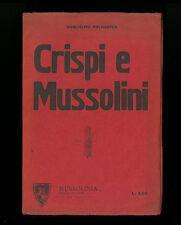 CRISPI E MUSSOLINI GUGLIELMO POLICASTRO MUSSOLINIA EDIZIONI PALADINO 1928