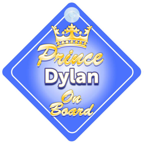 Crown Prince Dylan On Board Personalised Baby Boy Car Sign