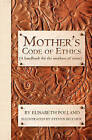 Mother's Code of Ethics by Elisabeth Polland (Paperback / softback, 2010)