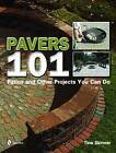 Pavers 101: Patios and Other Projects You Can Do by Tina Skinner (Paperback, 2008)