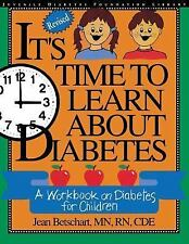 It's Time to Learn About Diabetes: A Workbook on Diabetes for Children, Revised