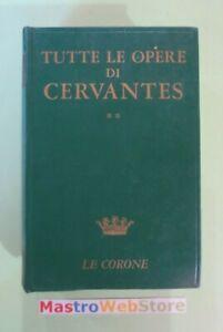 TUTTE-LE-OPERE-DI-CERVANTES-VOL-2-ED-1971-MURSIA-L91
