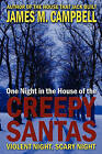 One Night in the House of the Creepy Santas by James M Campbell (Paperback / softback, 2008)