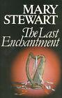 The Last Enchantment by Mary Stewart (Hardback, 1979)