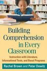 Building Comprehension in Every Classroom: Instruction with Literature, Informational Texts, and Basal Programs by Rachel Brown, Peter Dewitz (Hardback, 2013)