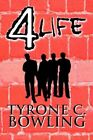 4 Life 9781448959341 by Tyrone C Bowling Paperback